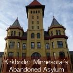 Minnesota's Abandoned Asylum