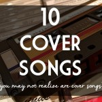 10 Cover Songs (You May Not Realize Are Cover Songs)