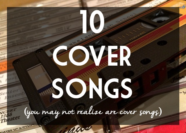 10-cover-songs-you-may-not-realize-ARE-cover-songs