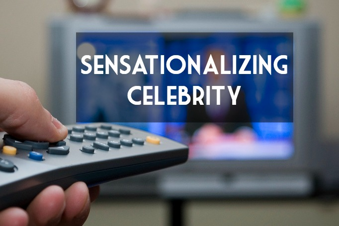 Sensationalizing Celebrity