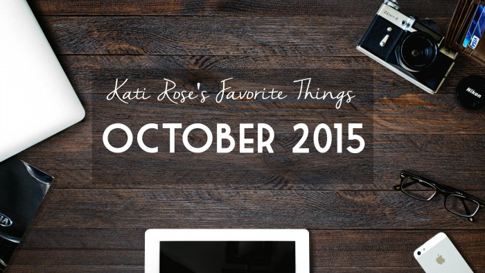 October 2015 Favorite Things