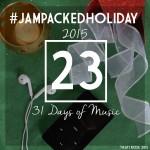 #JAMpackedholiday Day Twenty Three 2015