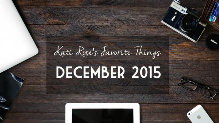 December 2015 Favorites