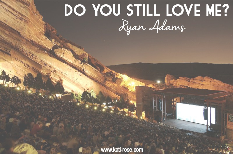 The Tune Up: Do You Still Love Me? Ryan Adams