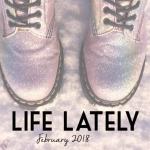 Life Lately: February 2018