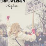 Women's Empowerment Playlist