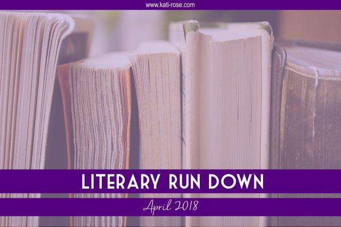 Literary Run Down April 2018
