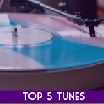 Top 5 Tunes: April 2018 (Plus Bonus Monthly Playlist!)