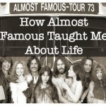 How Almost Famous Taught Me About Life